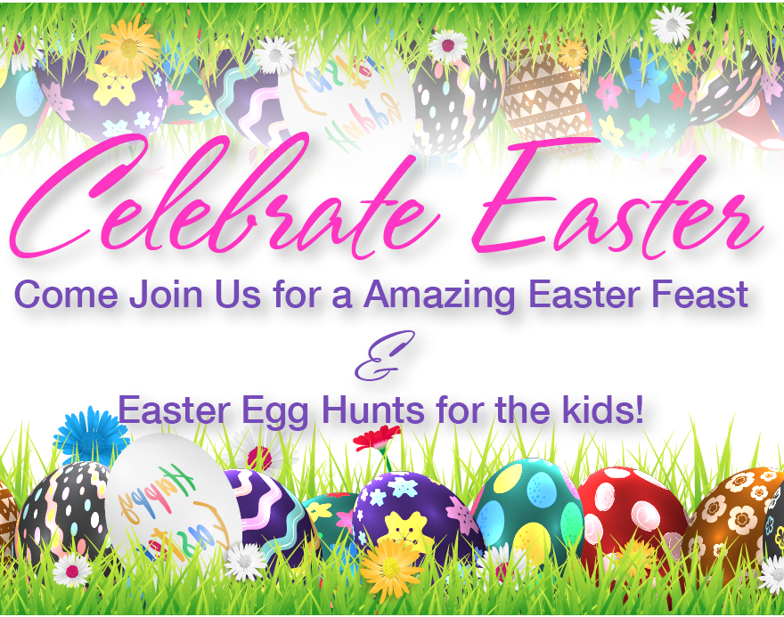 Celebrate Easter With Us—Buffet and Easter Egg Hunts—April 21st